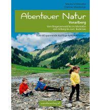 Abenteuer Natur in Vorarlberg Wanda Kampel Verlags KG