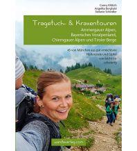 Tragetuch- & Kraxentouren Ammergauer Alpen, Bayerisches Alpenvorland, Chiemgauer Alpen und Tiroler Berge Wanda Kampel Verlags KG