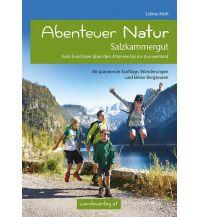 Abenteuer Natur im Salzkammergut Wanda Kampel Verlags KG