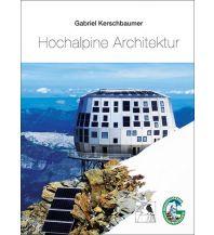 Outdoor Bildbände Hochalpine Architektur Klein Publishing GmbH