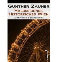 Reiseführer Halbseidenes historisches Wien Federfrei Verlag