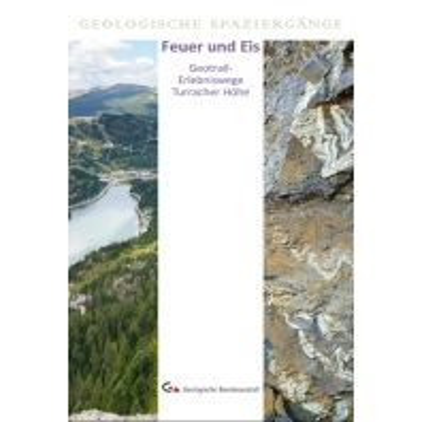 Geologie und Mineralogie Feuer und Eis - Geotrail-Erlebniswege Turracher Höhe Geologische Bundesanstalt