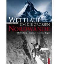 Bergerzählungen Wettlauf um die grossen Nordwände AS Verlag & Buchkonzept AG