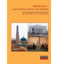 Reiseführer Usbekistan - Land zwischen Orient und Okzident Wostok Verlag - Informationen aus dem Osten für den Westen