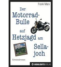 Motorradreisen Der Motorradbulle auf Hetzjagd am Sellajoch Highlights-Verlag S. Harasim & M. Schempp