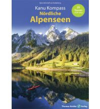Kanusport Kanu Kompass Nördliche Alpenseen Thomas Kettler Verlag