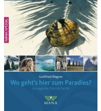 Reiseführer Wo geht's hier zum Paradies? MANA-Verlag
