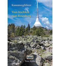Weitwandern Kammwegführer vom Jeschken zum Rosenberg Berg- & Naturverlag Rölke