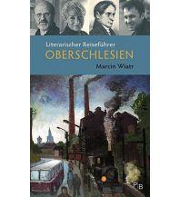 Reiseführer Literarischer Reiseführer Oberschlesien Deutsches Kulturforum östliches Europa