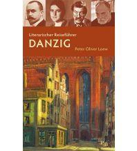 Reiseführer Literarischer Reiseführer Danzig Deutsches Kulturforum östliches Europa