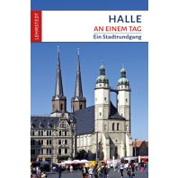 Halle an einem Tag Lehmstedt Verlag Leipzig