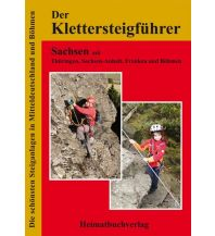 Klettersteigführer Der Klettersteigführer - Sachsen mit Brandenburg, Thueringen, Sachsen-Anhalt, Franken und Böhmen Michael Bellmann Verlag