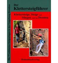 Klettersteigführer Bellmann Michael - Klettersteige, Steige und Stiegen rund um Dresden Michael Bellmann Verlag