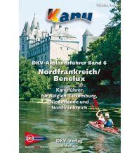 Kanusport DKV-Auslandsführer Band 6 Nordfrankreich / Benelux Deutscher Kanusportverband DKV