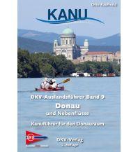 Kanusport DKV-Auslandsführer Band 9, Donau und Nebenflüsse Deutscher Kanusportverband DKV