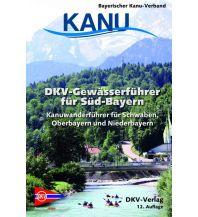 Kanusport DKV-Gewässerführer für Süd-Bayern Deutscher Kanusportverband DKV