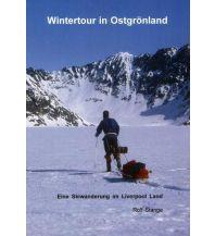 Erzählungen Wintersport Wintertour in Ostgrönland Stange Rolf