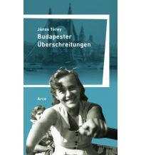 Reiselektüre Budapester Überschreitungen Arco Verlag