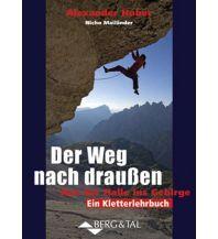 Bergtechnik Der Weg nach draußen Berg & Tal