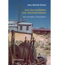 Reiseführer Von Goldgräbern und Geisterstädten Wiesenburg Verlag