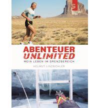 Laufsport und Triathlon Abenteuer Unlimited: Mein Leben im Grenzbereich Sportwelt Verlag