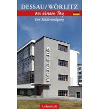 Reiseführer Dessau-Wörlitz an einem Tag Lehmstedt Verlag Leipzig