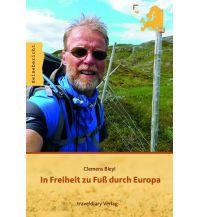 Bergerzählungen In Freiheit zu Fuß durch Europa traveldiary.de Verlag
