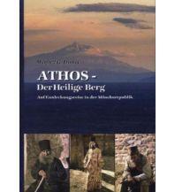 Bergerzählungen Dinnes Manfred G. - Athos - Der Heilige Berg Gerd König Communication