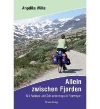 Radführer Wilke Angelika - Allein zwischen Fjorden Wiesenburg Verlag