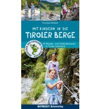 Reiseführer Mit Kindern in die Tiroler Berge Naturzeit Reiseverlag e.K.