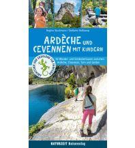 Reiseführer Ardèche und Cevennen mit Kindern Naturzeit Reiseverlag e.K.
