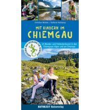 Reiseführer Mit Kindern im Chiemgau Naturzeit Reiseverlag e.K.