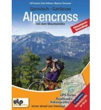 Radführer Garmisch - Gardasee - Alpencross mit dem Mountainbike Ulp GmbH