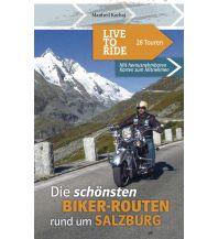 Motorradreisen Live to Ride - Die schönsten Biker-Routen rund um Salzburg Plenk Anton