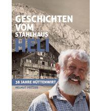 Bergerzählungen Geschichten vom Stahlhaus Heli Plenk Anton