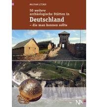 Reiseführer 50 weitere archäologische Stätten in Deutschland - die man kennen sollte Nünnerich-Asmus Verlag & Media