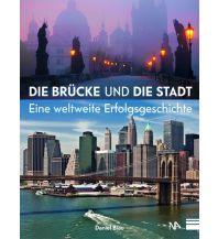 Bildbände Die Brücke und die Stadt Nünnerich-Asmus Verlag & Media