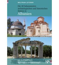 Reiseführer Die 40 bekanntesten archäologischen und historischen Stätten in Albanien Nünnerich-Asmus Verlag & Media