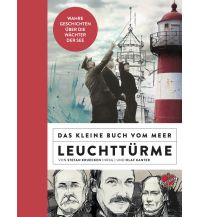 Törnberichte und Erzählungen Das kleine Buch vom Meer: Leuchttürme Ankerherz Verlag