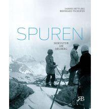 Erzählungen Wintersport Dettling Sabine, Bernhard Tschofen - Spuren - Skikultur am Arlberg Bertolini