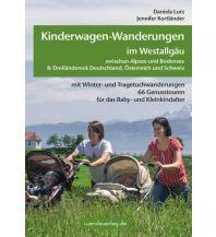 Unterwegs mit Kindern Kinderwagen-Wanderungen im Westallgäu zwischen Alpsee und Bodensee & Dreiländereck Deutschland, Österreich und Schweiz Wanda Kampel Verlags KG