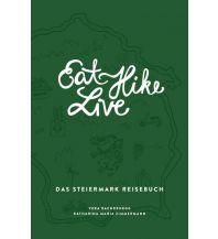 Reiselektüre Eat Hike Live - Das Steiermark-Reisebuch Zimmermann und Bachernegg Verlag