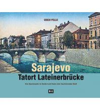 Geschichte Sarajevo - Tatort Lateinerbrücke Edition Winkler-Hermaden