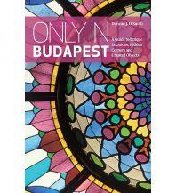 Reiseführer Urban Explorer - Only In Budapest Duncan J D Smith