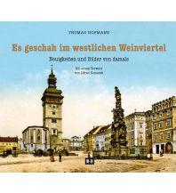 Bildbände Es geschah im westlichen Weinviertel Edition Winkler-Hermaden