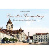 Bildbände Das alte Korneuburg Edition Winkler-Hermaden