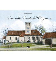 Bildbände Das alte Deutsch-Wagram Edition Winkler-Hermaden