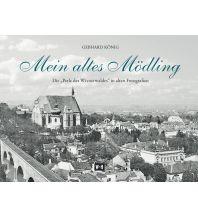 Reiseführer Mein altes Mödling Edition Winkler-Hermaden