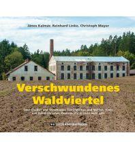 Verschwundenes Waldviertel Edition Winkler-Hermaden