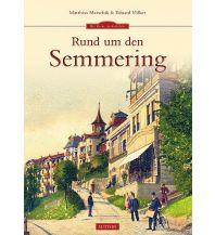 Bildbände Rund um den Semmering Sutton Verlag GmbH